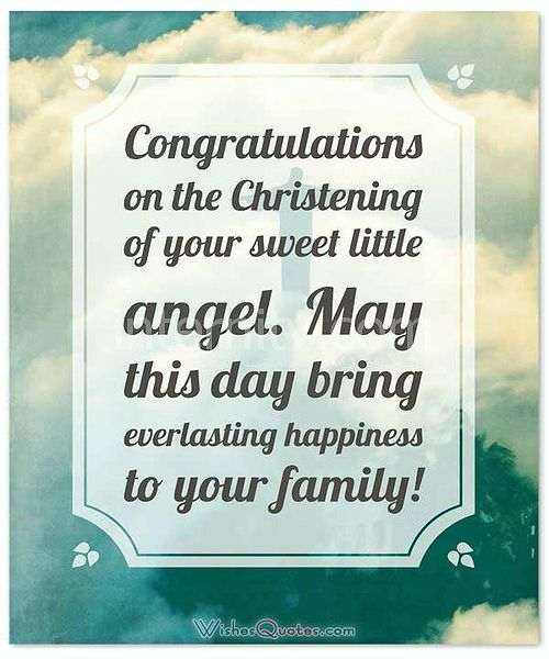 Christening and Baptism Message Card: Congratulations on the Christening of your sweet little angel. May this day bring everlasting happiness to your family!