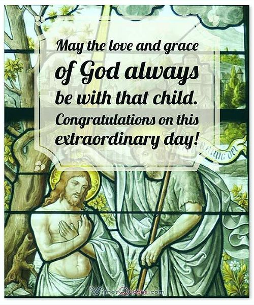 Christening and Baptism Message Card: May the love and grace of God always be with that child. Congratulations on this extraordinary day!