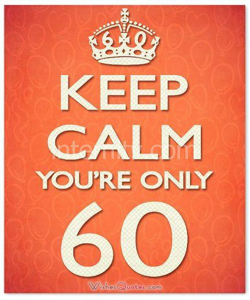 60th Birthday Wishes. Keep calm you