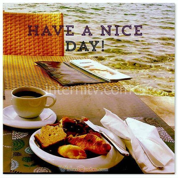 Have a nice day! Breakfast by the sea - Good morning messages, quotes and images
