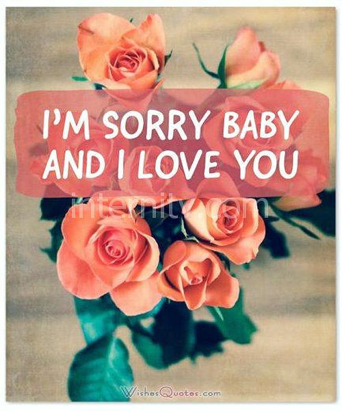 I'm sorry baby and I love you